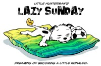 Little Hunterman - Lazy Sunday - dreaming of soccer and of becoming a little Ronaldo.