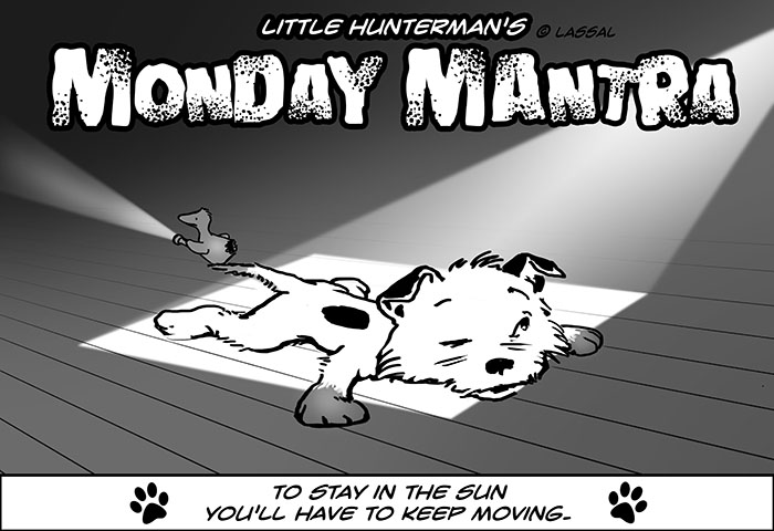 Little Hunterman – Monday Mantra