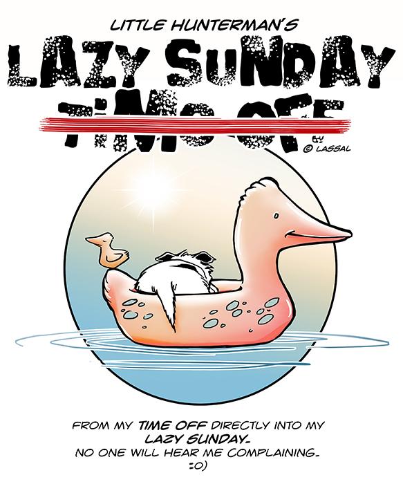 Little Hunterman – Lazy Sunday after Time Off