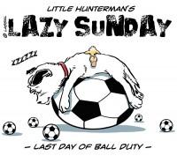 LittleHunterman- Lazy WorldCup Sunday