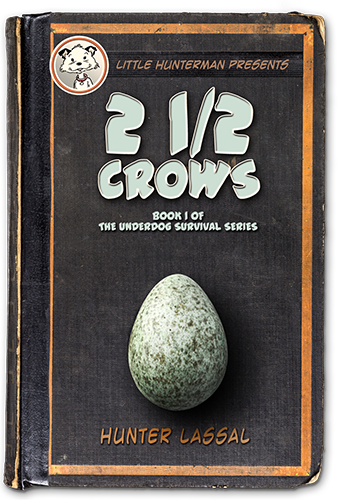 2 1/2 Crows: Book 1 of The Underdog Survival Series