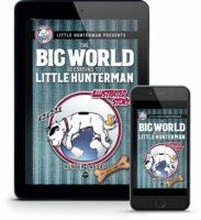 The Big World According to Little Hunterman - TREAT EDITION