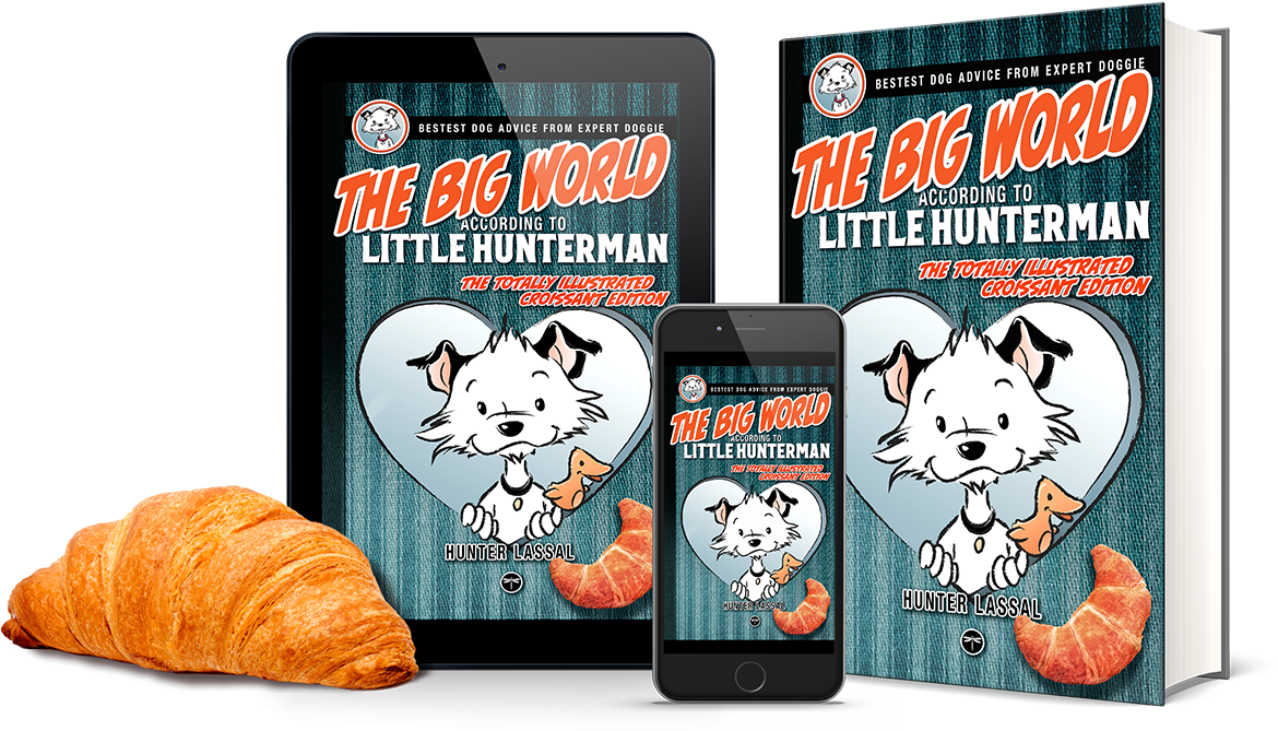 The Big World According to Little Hunterman – CROISSANT Edition